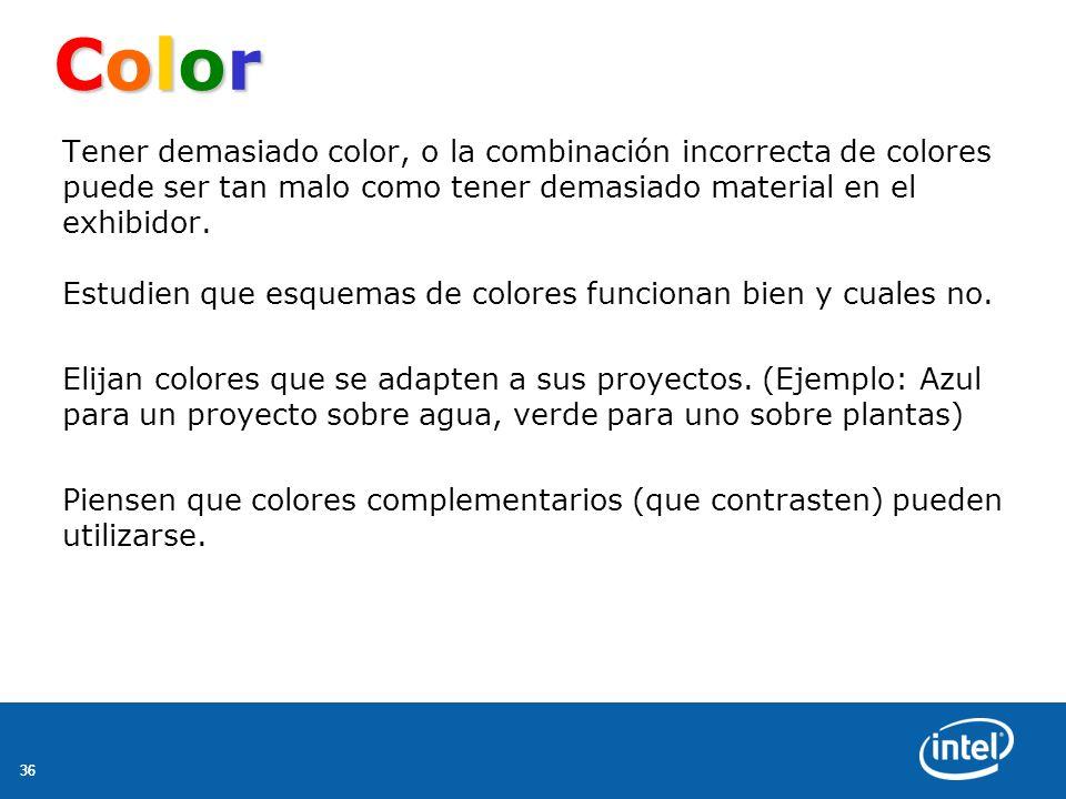 36 ColorColorColorColor Tener demasiado color, o la combinación incorrecta de colores puede ser tan malo como tener demasiado material en el exhibidor.