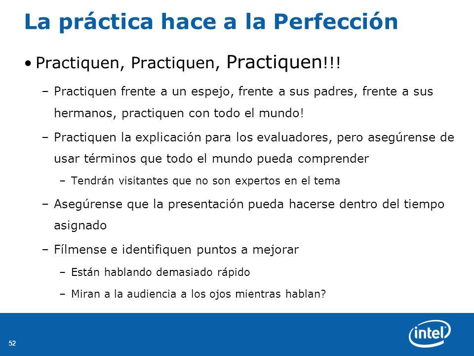 52 La práctica hace a la Perfección Practiquen, Practiquen, Practiquen !!.