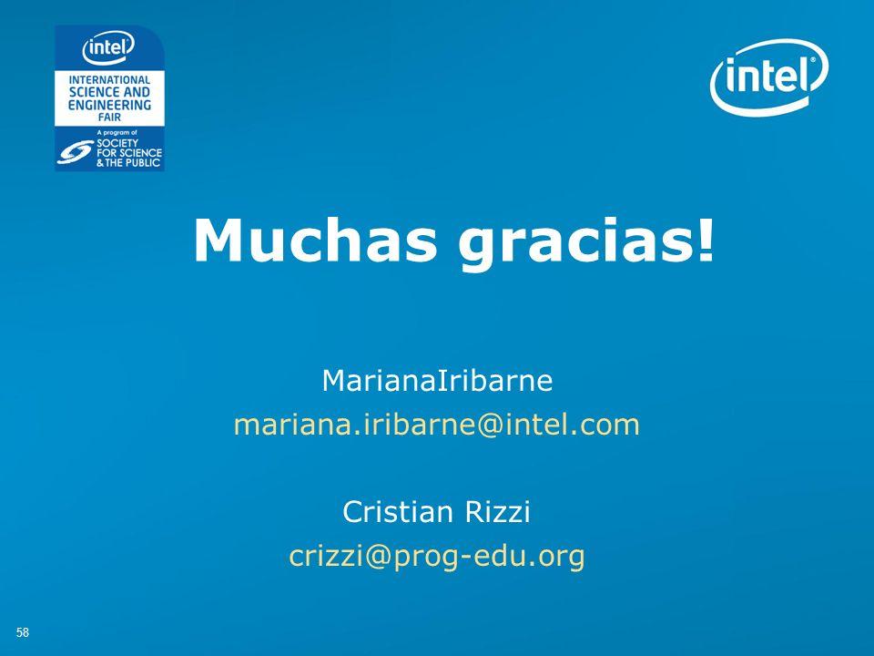 58 Muchas gracias! MarianaIribarne mariana.iribarne@intel.com Cristian Rizzi crizzi@prog-edu.org