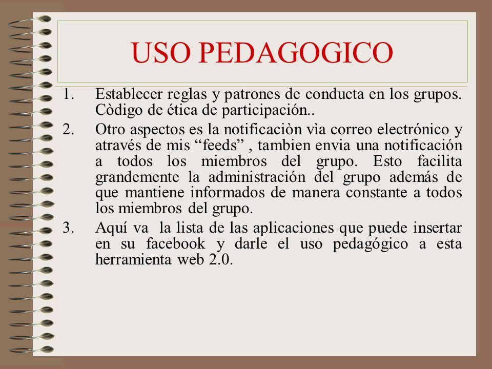 USO PEDAGOGICO 1.Establecer reglas y patrones de conducta en los grupos.