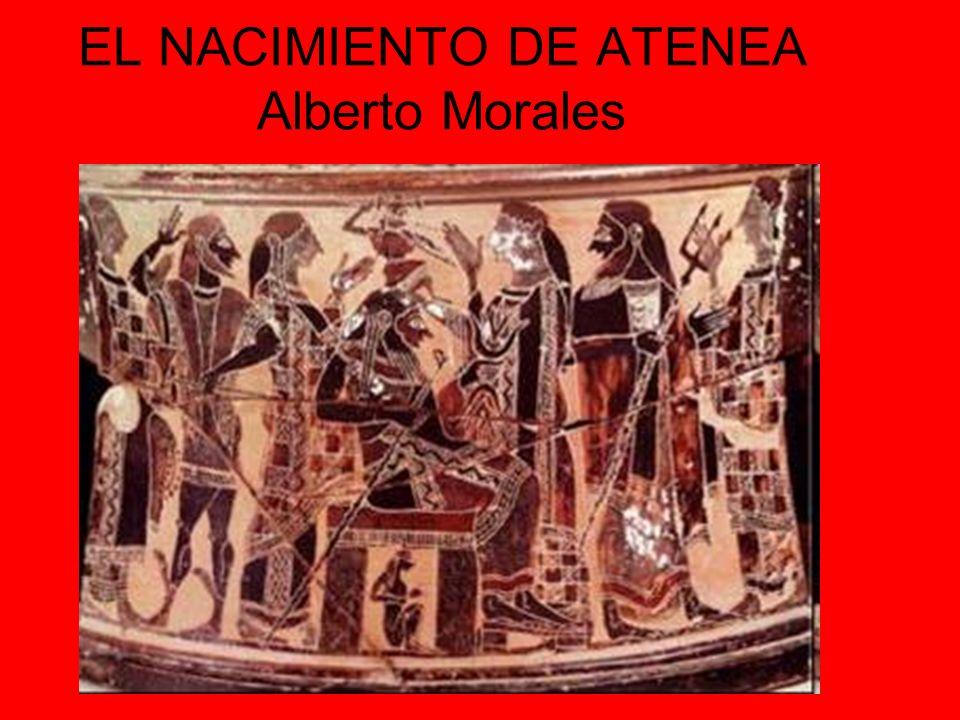 EL NACIMIENTO DE ATENEA Alberto Morales