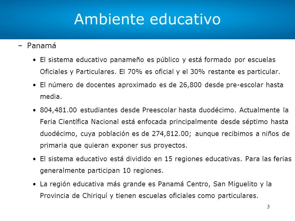 3 Ambiente educativo –Panamá El sistema educativo panameño es público y está formado por escuelas Oficiales y Particulares. El 70% es oficial y el 30%
