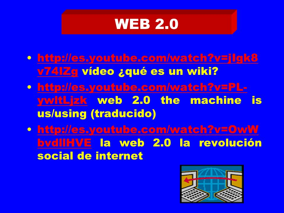 http://es.youtube.com/watch?v=jIgk8 v74IZg vídeo ¿qué es un wiki.