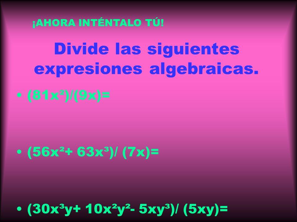 AQUÍ ESTA OTRO EJEMPLO… Divide -27x³ + 18x² + 9x ÷ 3x -27x³ ÷ 3x = -9x² 18x² ÷ 3x = 6x 9x ÷ 3x = 3 = -9x² + 6x + 3