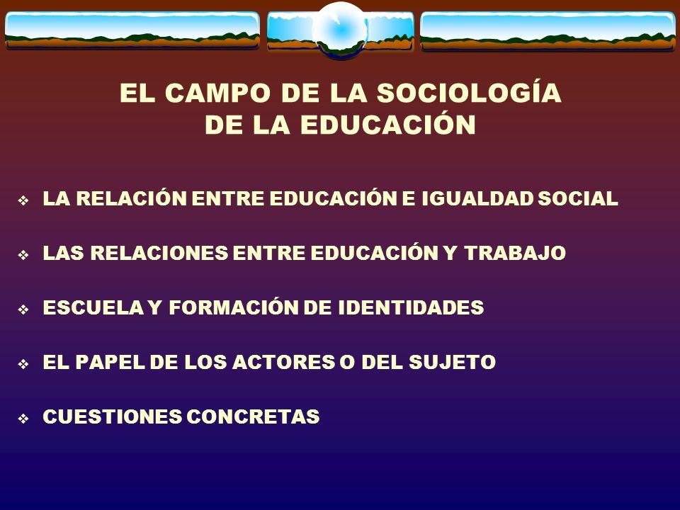 ¿POR QUÉ ESTUDIAR SOCIOLOGÍA DE LA EDUCACIÓN.