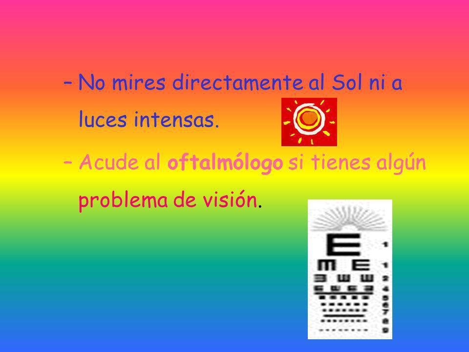 EL CUIDADO DE LOS OJOS Normas básicas: –No toques tus ojos con las manos sucias. –Lee con luz suficiente. –Mira la televisión como mínimo a tres metro