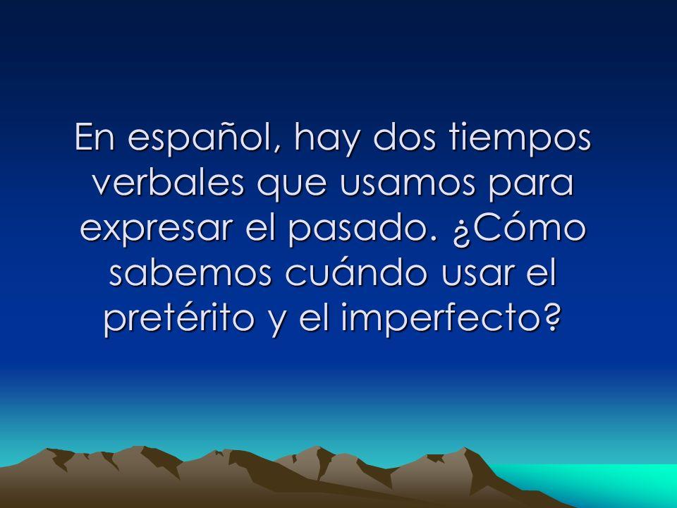 En español, hay dos tiempos verbales que usamos para expresar el pasado. ¿Cómo sabemos cuándo usar el pretérito y el imperfecto?