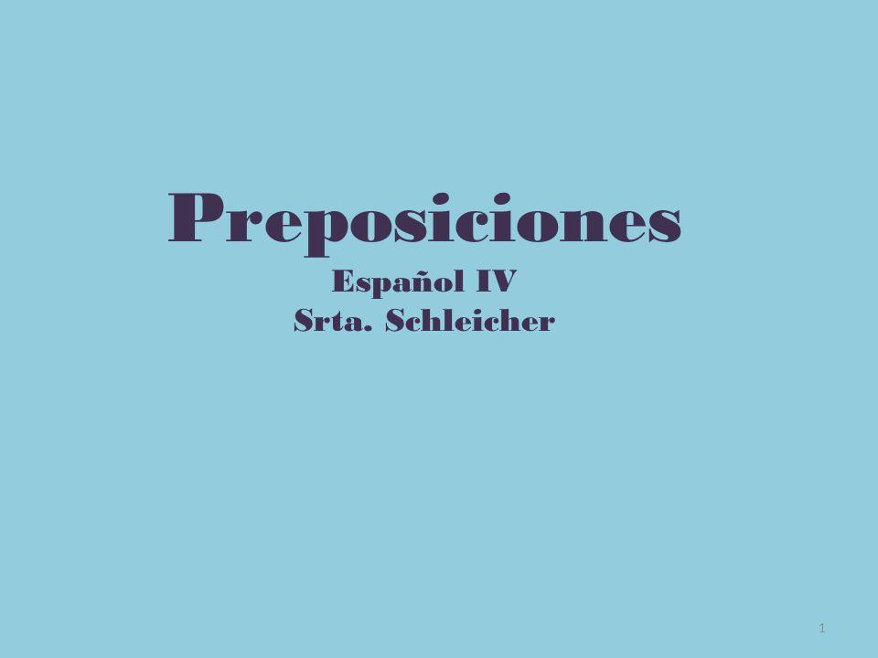 1 Preposiciones Español IV Srta. Schleicher