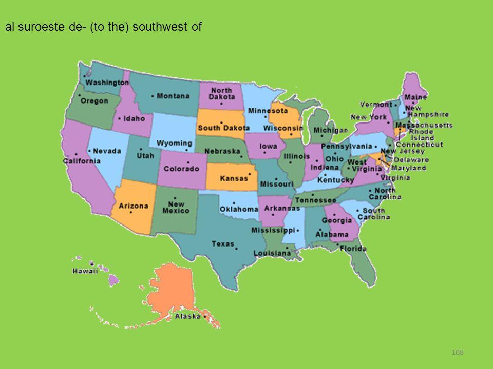 108 al suroeste de- (to the) southwest of