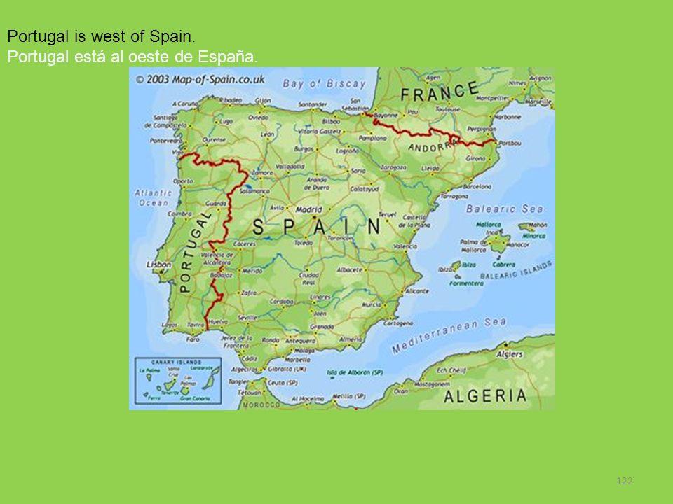 122 Portugal is west of Spain. Portugal está al oeste de España.