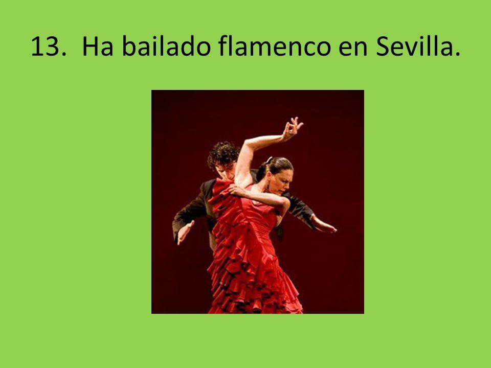 13. Ha bailado flamenco en Sevilla.
