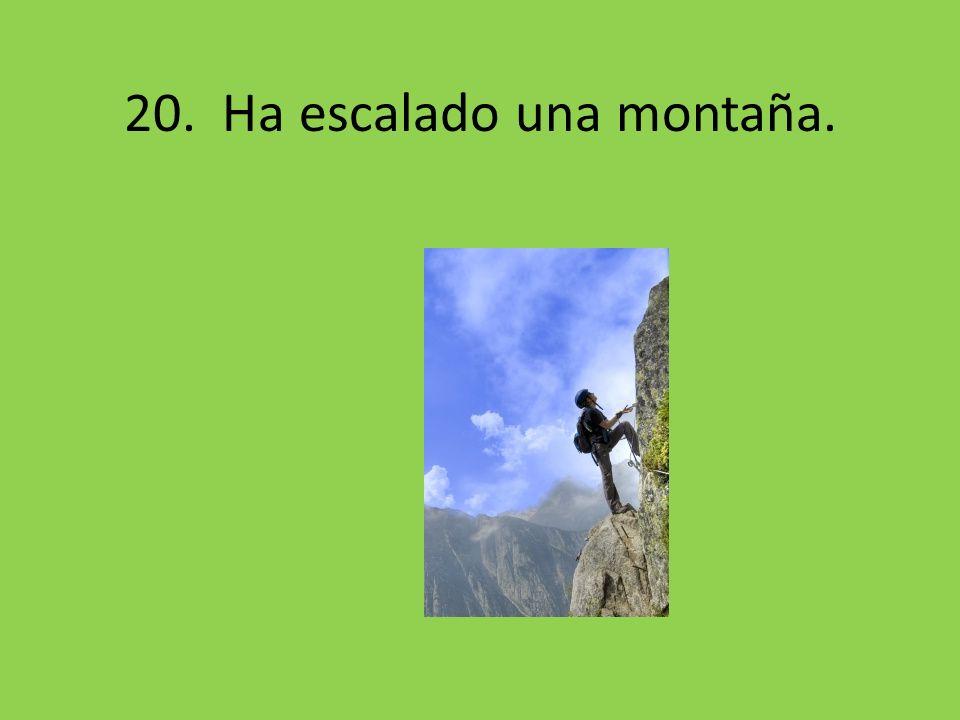 20. Ha escalado una montaña.