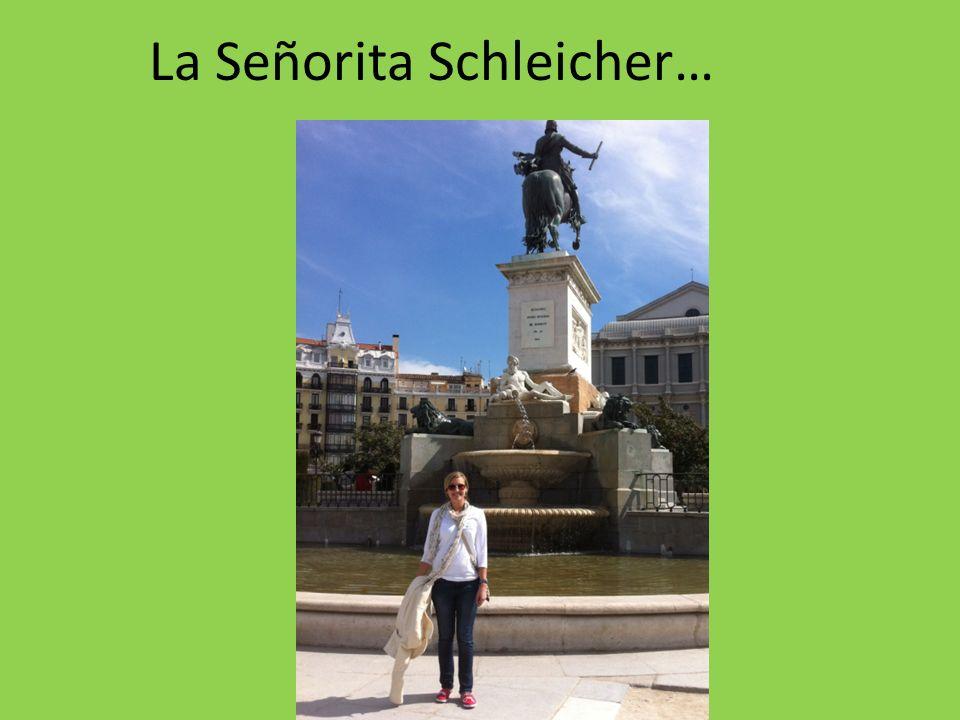 La Señorita Schleicher…