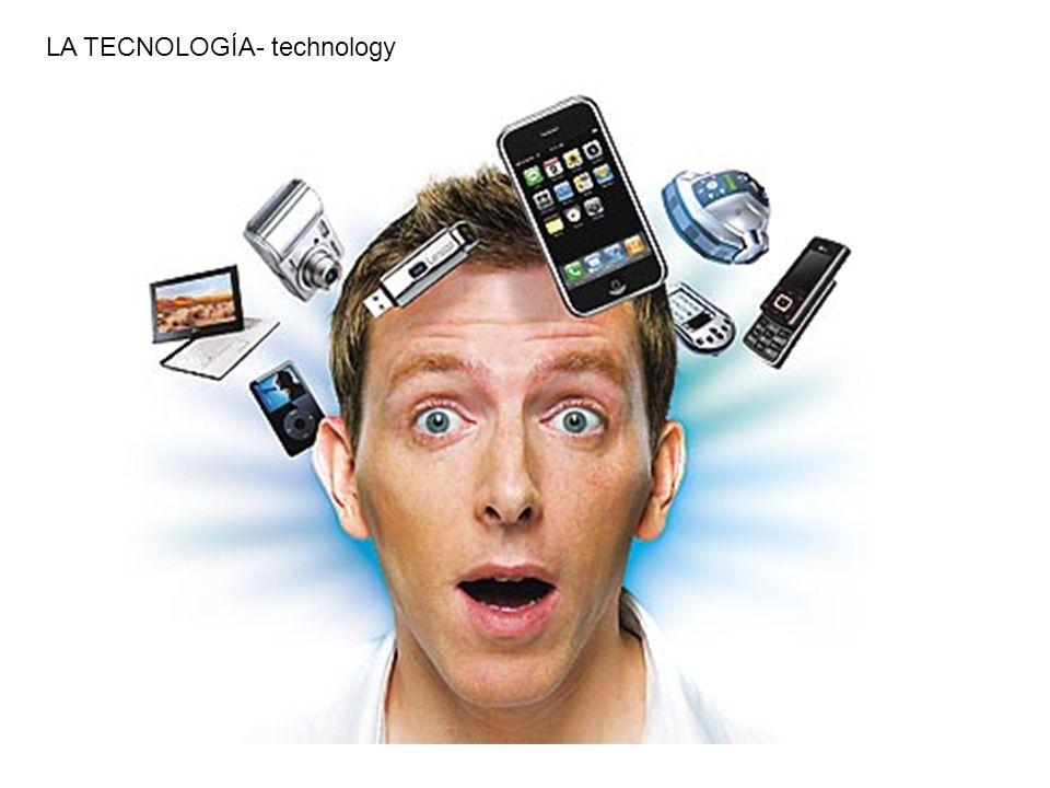 LA TECNOLOGÍA- technology