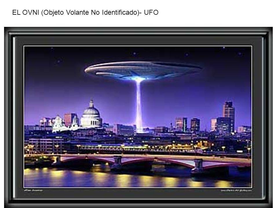 EL OVNI (Objeto Volante No Identificado)- UFO