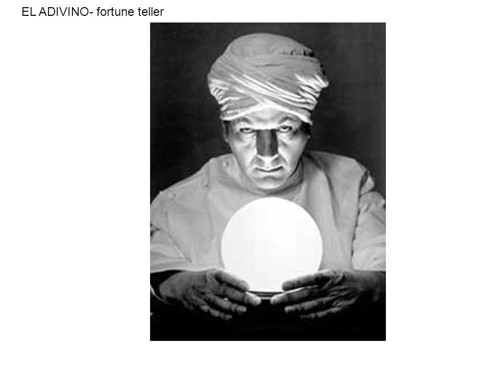 EL ADIVINO- fortune teller