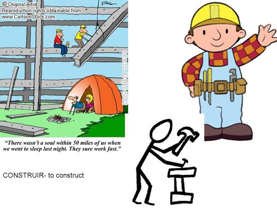 CONSTRUIR- to construct
