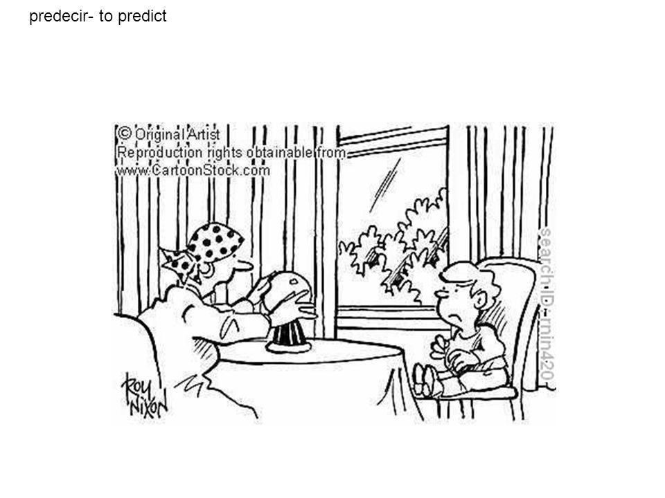 predecir- to predict