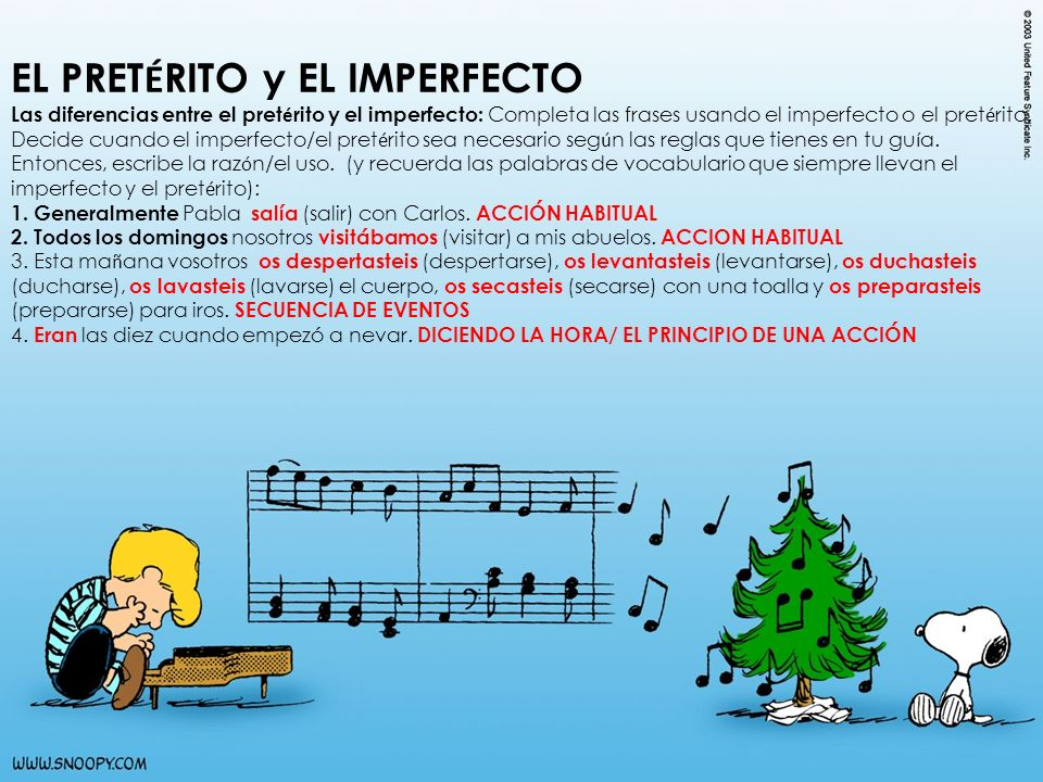 EL PRET É RITO y EL IMPERFECTO Las diferencias entre el pret é rito y el imperfecto: Completa las frases usando el imperfecto o el pret é rito. Decide