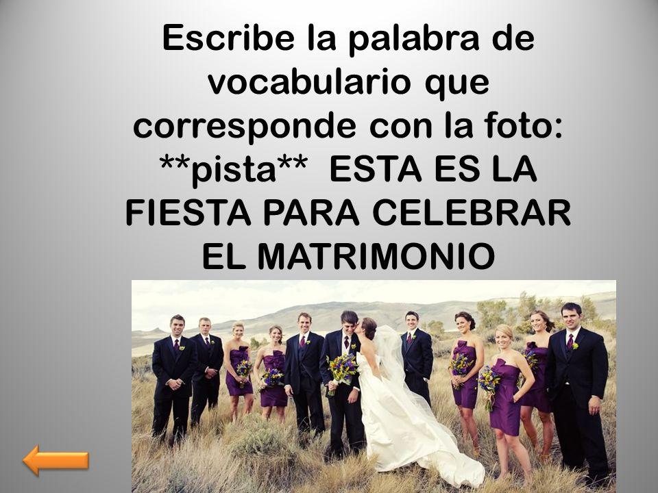 **pista** ESTA ES LA FIESTA PARA CELEBRAR EL MATRIMONIO