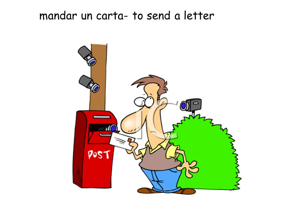 mandar un carta- to send a letter