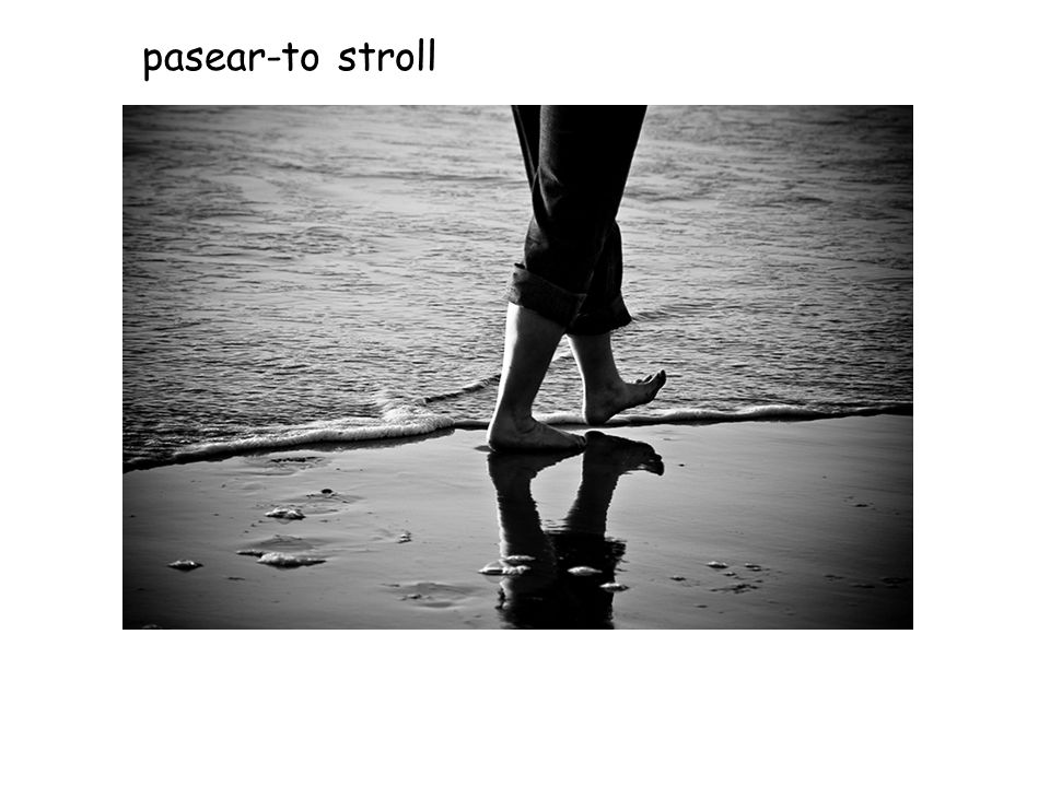pasear-to stroll