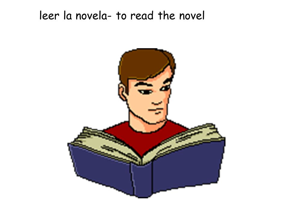 leer la novela- to read the novel