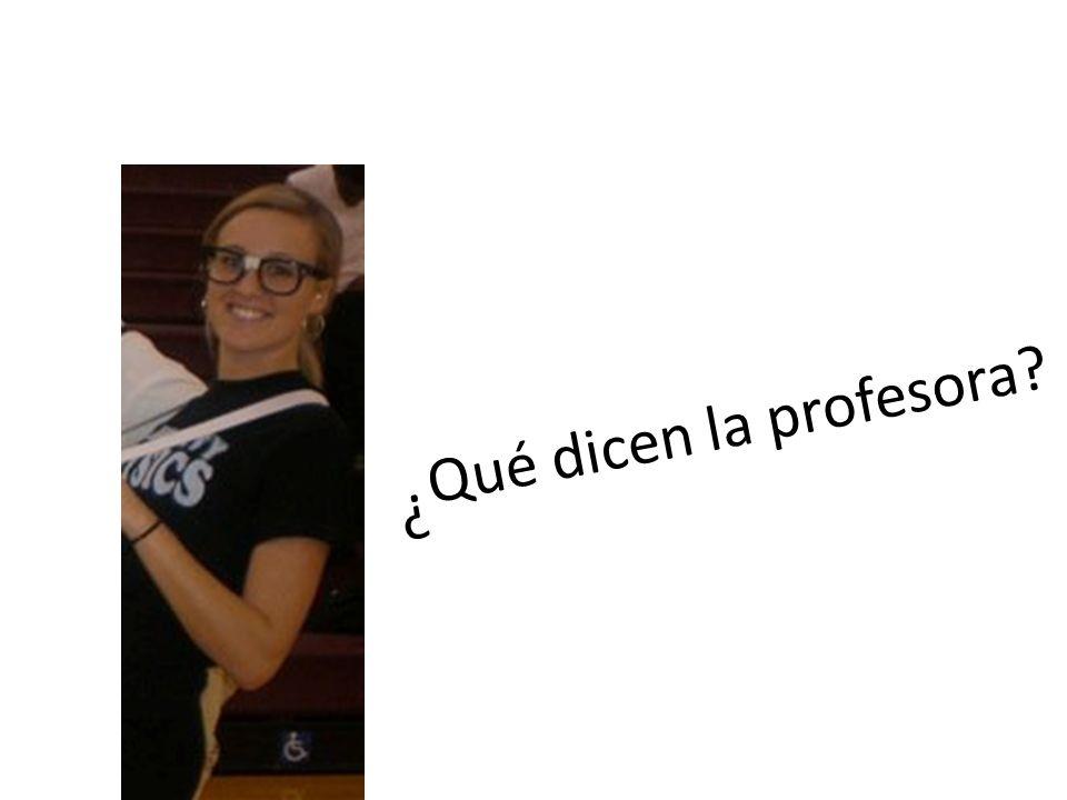 ? Qué dicen la profesora?