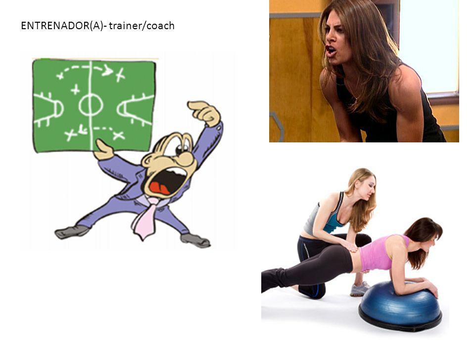 ENTRENADOR(A)- trainer/coach