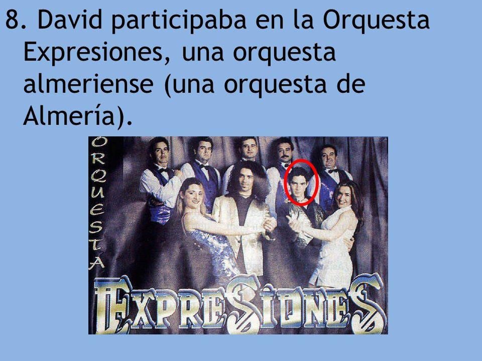 8. David participaba en la Orquesta Expresiones, una orquesta almeriense (una orquesta de Almería).
