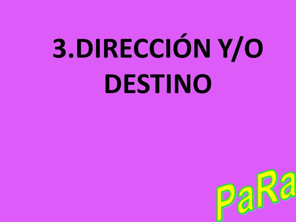 3.DIRECCIÓN Y/O DESTINO