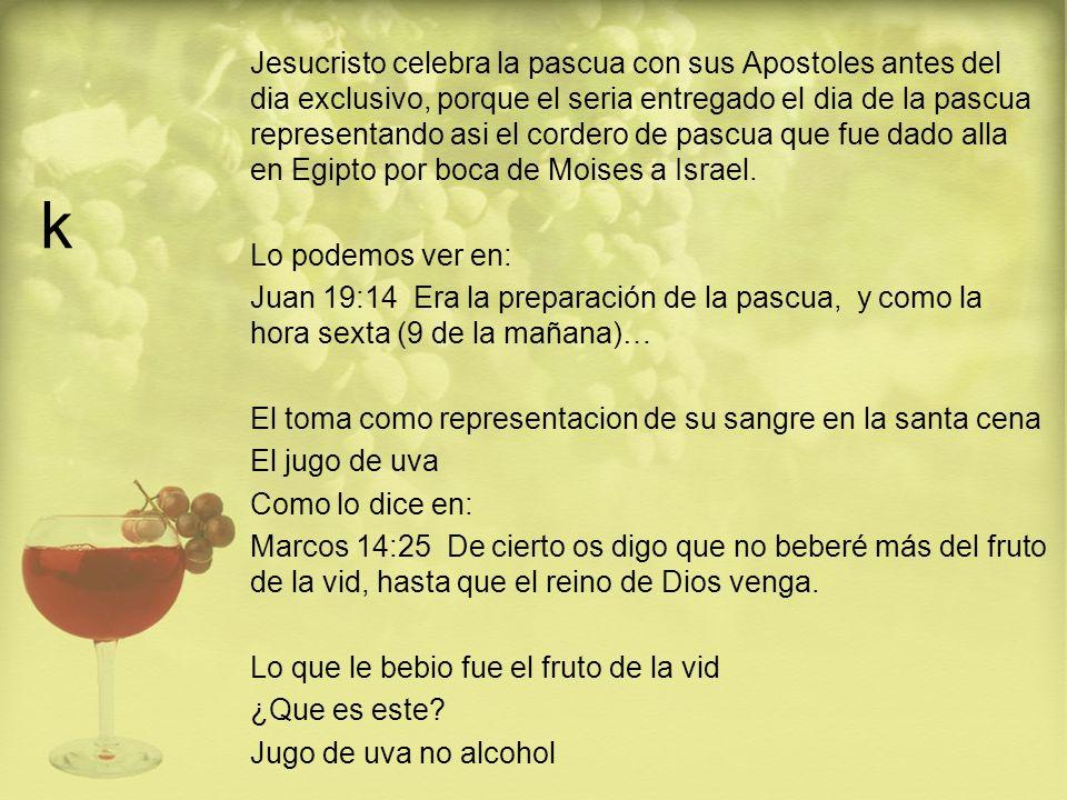 k Jesucristo celebra la pascua con sus Apostoles antes del dia exclusivo, porque el seria entregado el dia de la pascua representando asi el cordero d