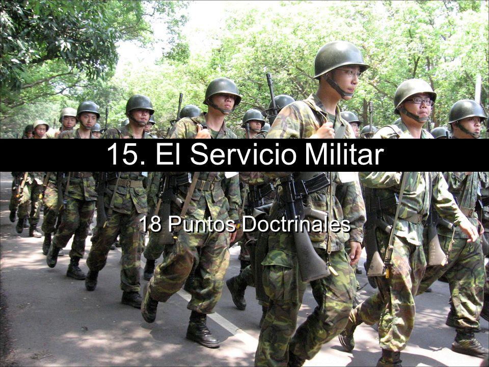 15. El Servicio Militar 18 Puntos Doctrinales