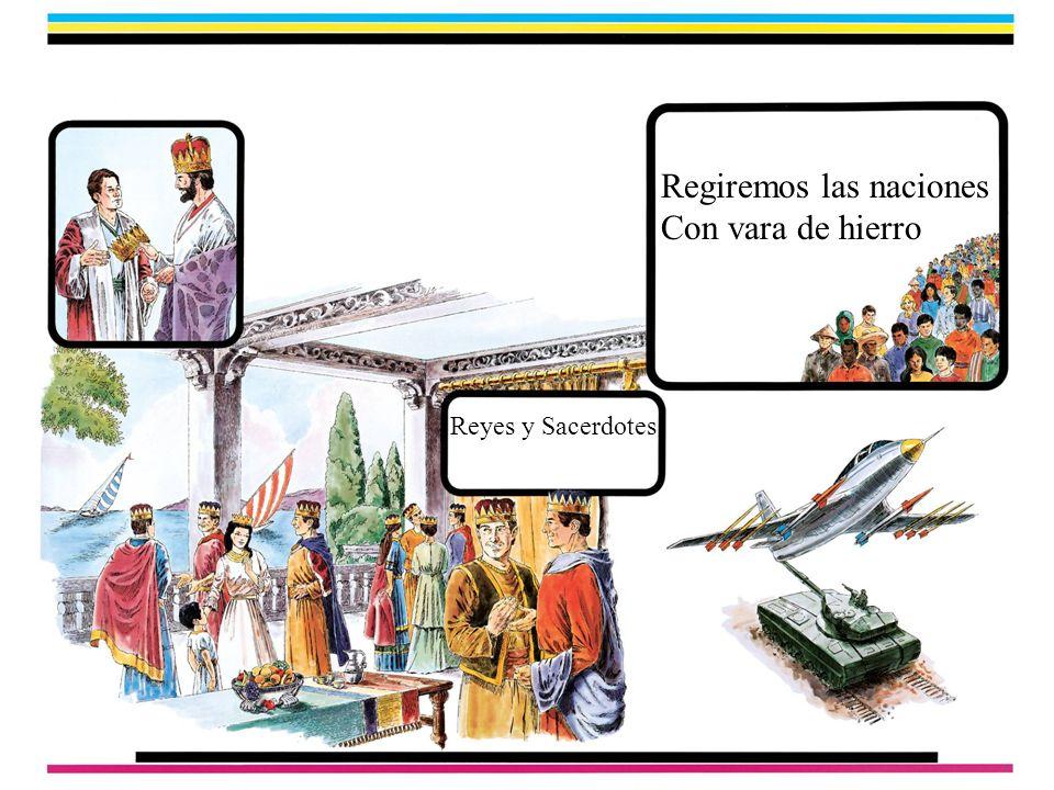 Reyes y Sacerdotes Regiremos las naciones Con vara de hierro