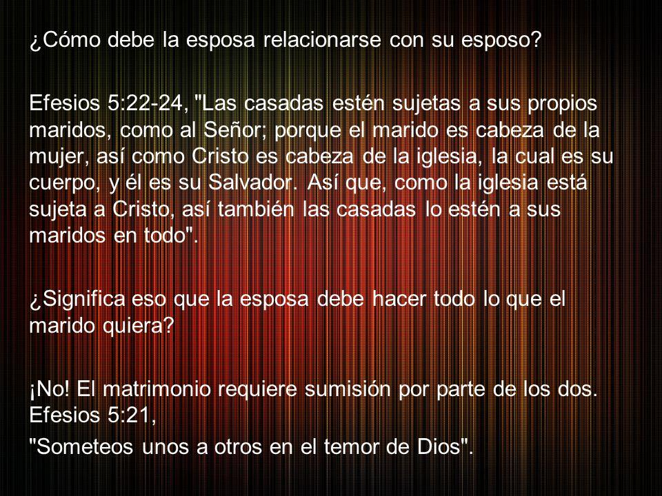 ¿Cómo debe la esposa relacionarse con su esposo? Efesios 5:22-24,