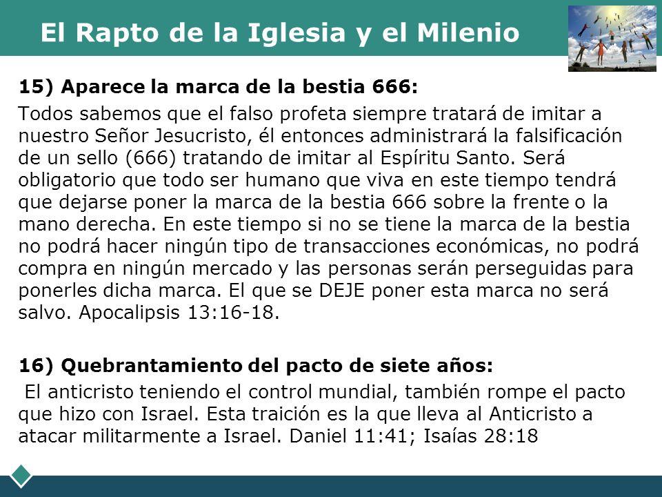 El Rapto de la Iglesia y el Milenio 15) Aparece la marca de la bestia 666: Todos sabemos que el falso profeta siempre tratará de imitar a nuestro Seño