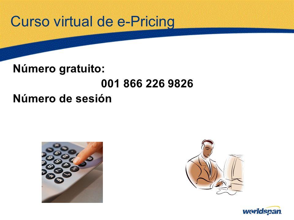 Curso virtual de e-Pricing Número gratuito: 001 866 226 9826 Número de sesión