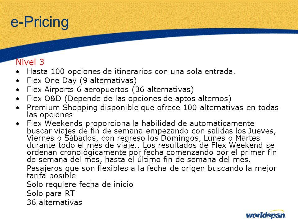e-Pricing Nivel 3 Hasta 100 opciones de itinerarios con una sola entrada.
