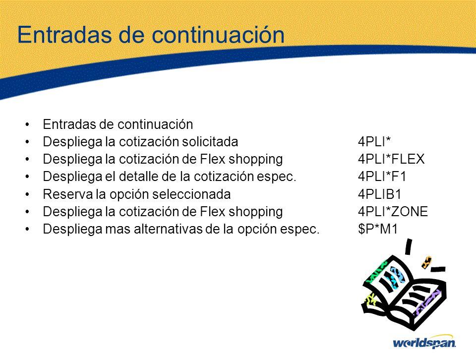 Entradas de continuación Despliega la cotización solicitada4PLI* Despliega la cotización de Flex shopping4PLI*FLEX Despliega el detalle de la cotizaci