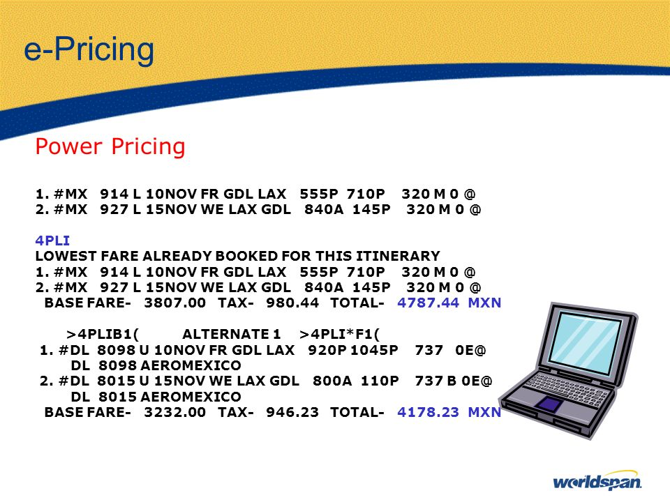 e-Pricing Power Pricing 1.#MX 914 L 10NOV FR GDL LAX 555P 710P 320 M 0 @ 2.