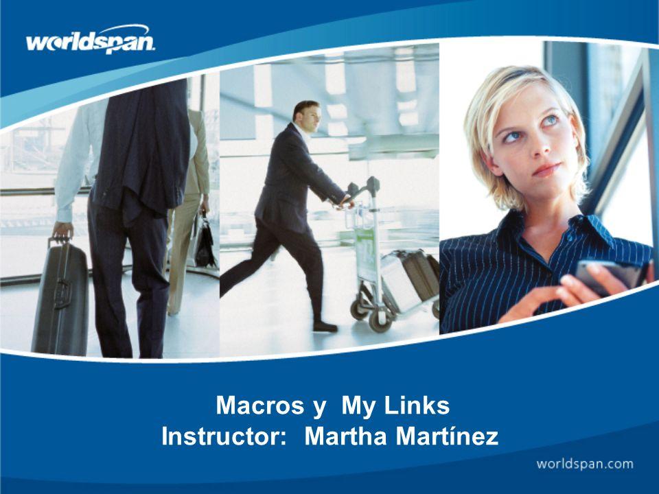 Macros y My Links Instructor: Martha Martínez