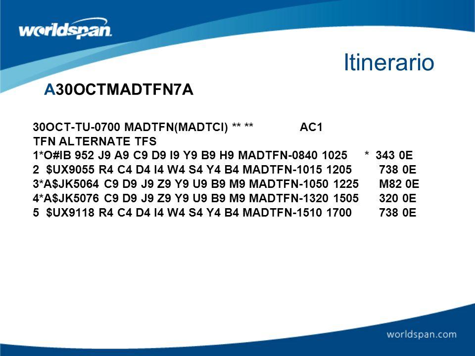 Itinerario 30OCT-TU-0700 MADTFN(MADTCI) ** ** AC1 TFN ALTERNATE TFS 1*O#IB 952 J9 A9 C9 D9 I9 Y9 B9 H9 MADTFN-0840 1025 * 343 0E 2 $UX9055 R4 C4 D4 I4
