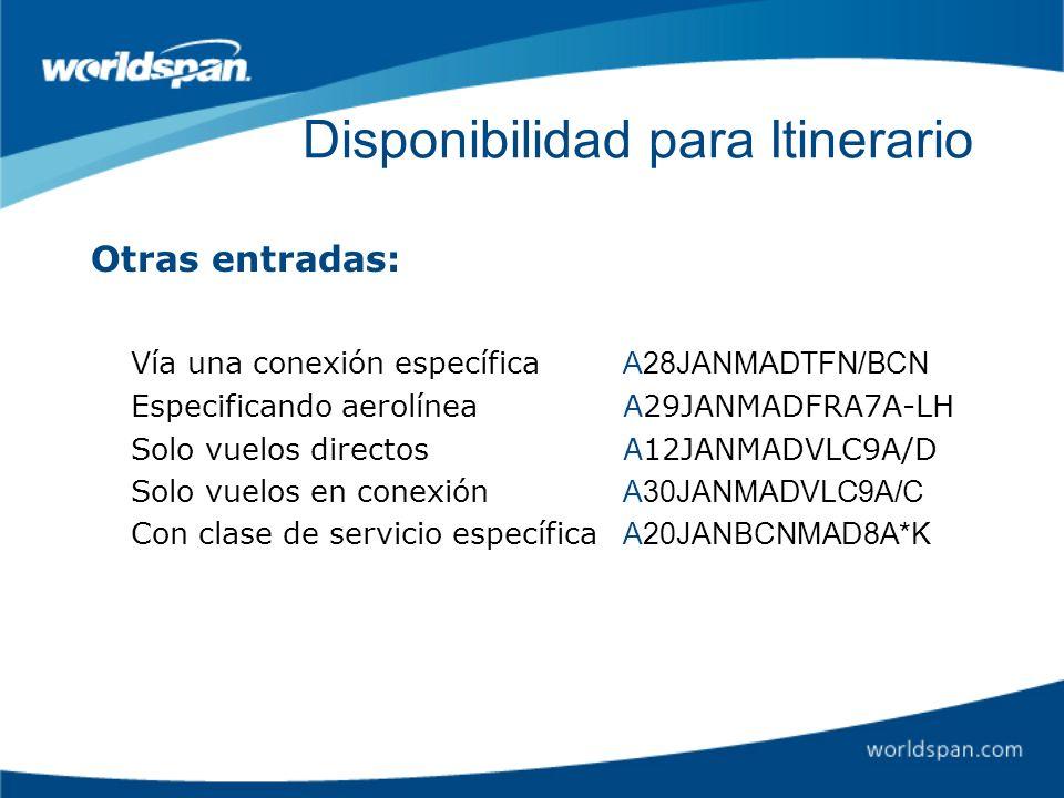 Disponibilidad para Itinerario Otras entradas: Vía una conexión específica A28JANMADTFN/BCN Especificando aerolíneaA29JANMADFRA7A-LH Solo vuelos direc