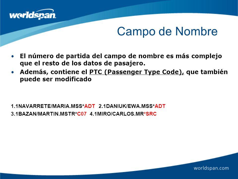 Campo de Nombre El número de partida del campo de nombre es más complejo que el resto de los datos de pasajero. Además, contiene el PTC (Passenger Typ