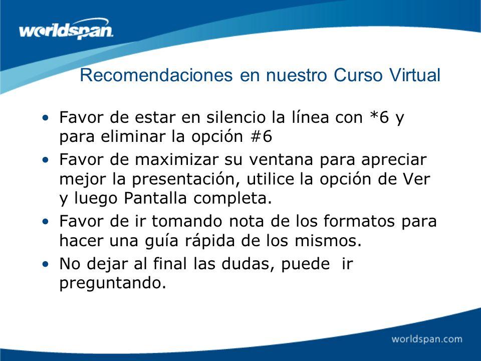 Recomendaciones en nuestro Curso Virtual Favor de estar en silencio la línea con *6 y para eliminar la opción #6 Favor de maximizar su ventana para ap