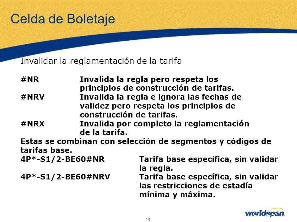 14 Celda de Boletaje Invalidar la reglamentación de la tarifa #NRInvalida la regla pero respeta los principios de construcción de tarifas. #NRVInvalid