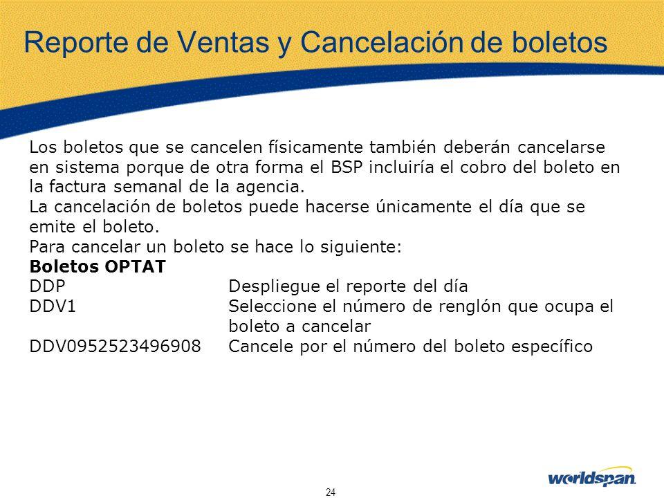 24 Reporte de Ventas y Cancelación de boletos Los boletos que se cancelen físicamente también deberán cancelarse en sistema porque de otra forma el BS
