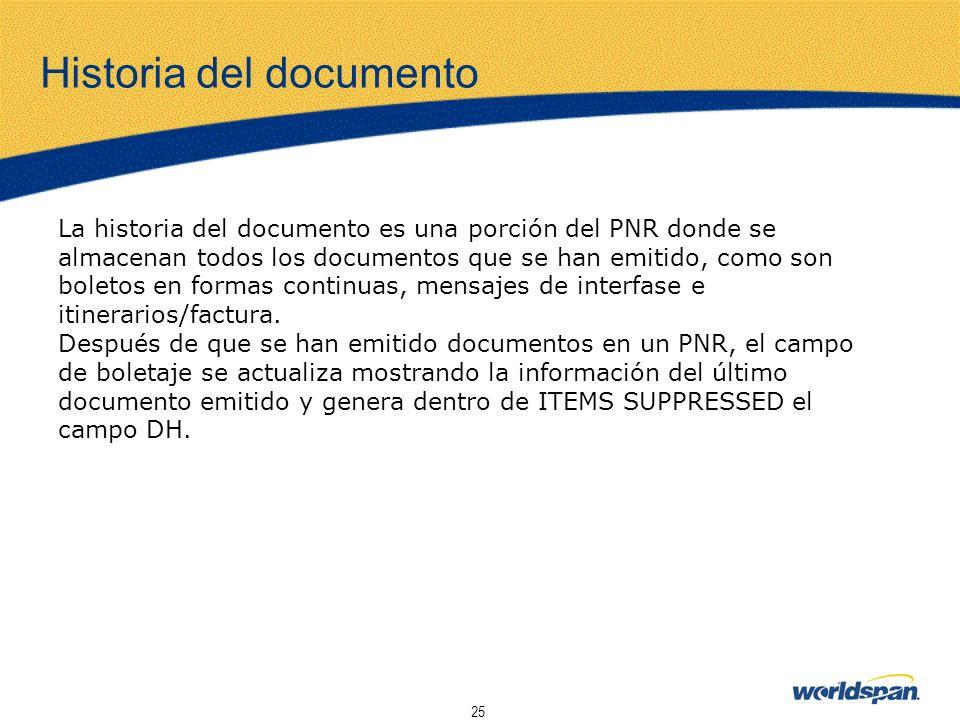 25 La historia del documento es una porción del PNR donde se almacenan todos los documentos que se han emitido, como son boletos en formas continuas,