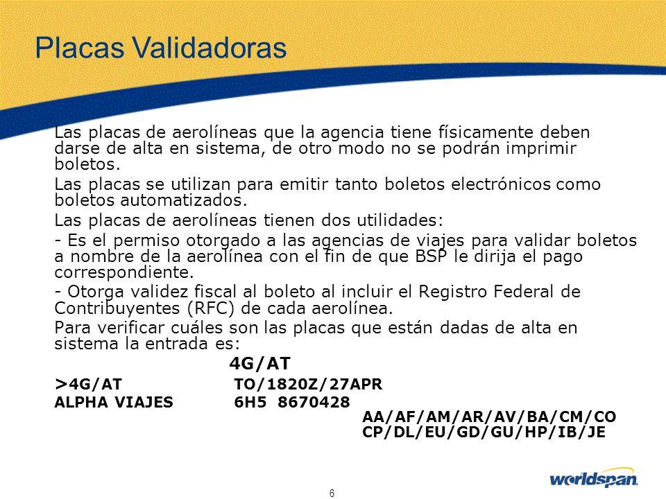 6 Las placas de aerolíneas que la agencia tiene físicamente deben darse de alta en sistema, de otro modo no se podrán imprimir boletos. Las placas se
