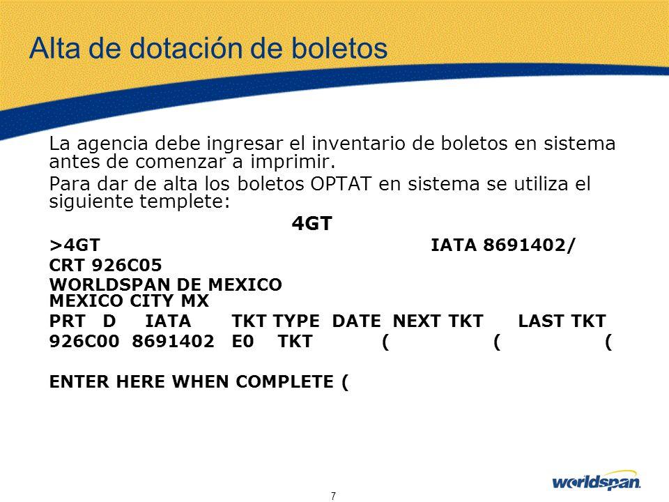 7 Alta de dotación de boletos La agencia debe ingresar el inventario de boletos en sistema antes de comenzar a imprimir. Para dar de alta los boletos